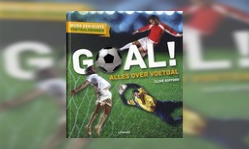 Plaatje Goal! : alles over voetbal